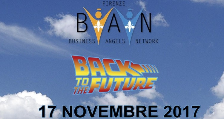 Firenze Business Angels Network - BACK TO THE FUTURE
