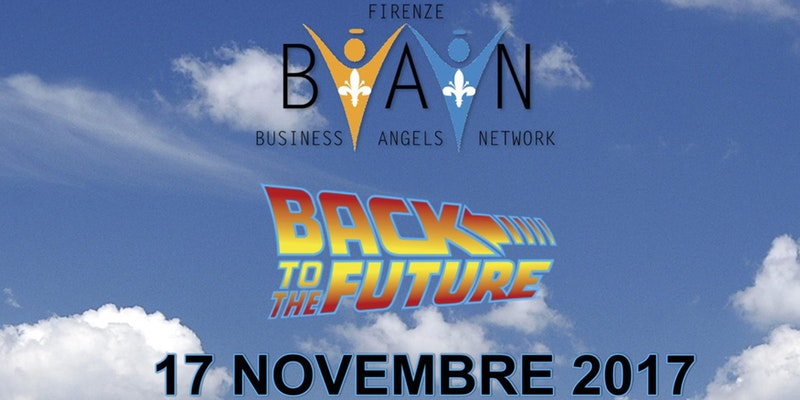 17/11 ore 15.30 Firenze Business Angels Network – BACK TO THE FUTURE