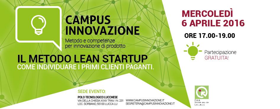 """6/4 dalle ore 17 – Corso Gratuito """"Il Metodo Lean Startup: Come individuare i primi clienti paganti"""" in collaborazione con Polo Tecnologico Lucchese"""