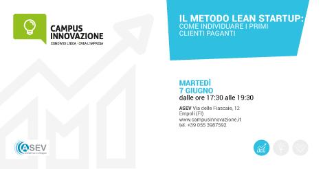 """7/6 ore 17.30 – Corso Gratuito """"Il Metodo Lean Startup: Come individuare i primi clienti paganti"""" in collaborazione con ASEV Empoli"""
